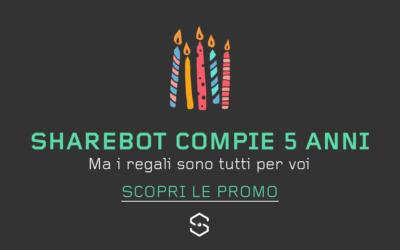 SHAREBOT COMPIE 5 ANNI MA IL REGALO VE LO FACCIAMO NOI!